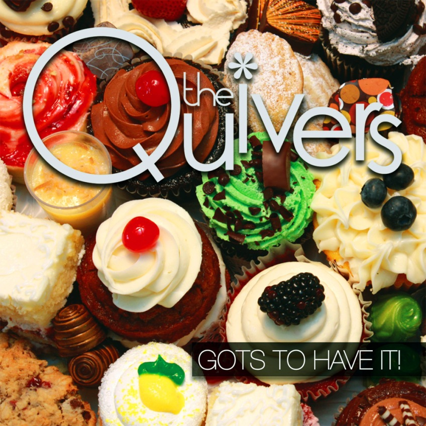 "The Quivers new release: ""I Gots To Have It!"""