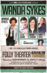 LIKEME LIGHTHOUSE PRESENTS: WANDA SYKES with JUDY GOLD, WENDY LIEBMAN & STEVE GRAND, Thursday November 13, at 7:00 pm, at The Folly Theater, 300 West 12th Street, Kansas City, MO 64105. Ticket information at: www.follytheatre.org or 816-474-4444.