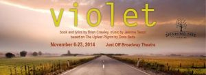 """Violet"" runs through November 23 at Just Off Broadway Theatre, 3051 Central, in Penn Valley Park. Call 816-569-5277 or go to: www.spinningtreetheatre.com."