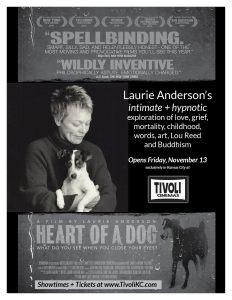HEART OF A DOG opens at The Tivoli on Friday, November 13.